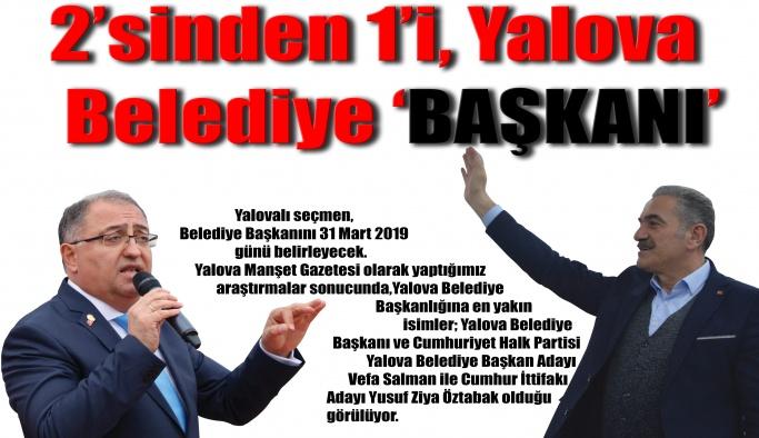 2'sinden 1'i, Yalova Belediye 'BAŞKANI'