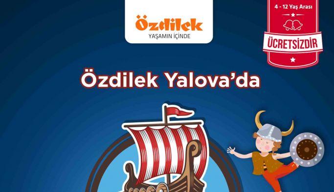 Çılgın Vikingler ara tatilde Özdilek Yalova'da