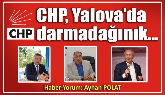 CHP, Yalova'da darma dağınık