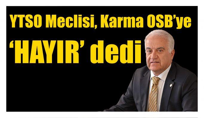 YTSO Meclisi, Karma OSB'ye 'HAYIR' dedi