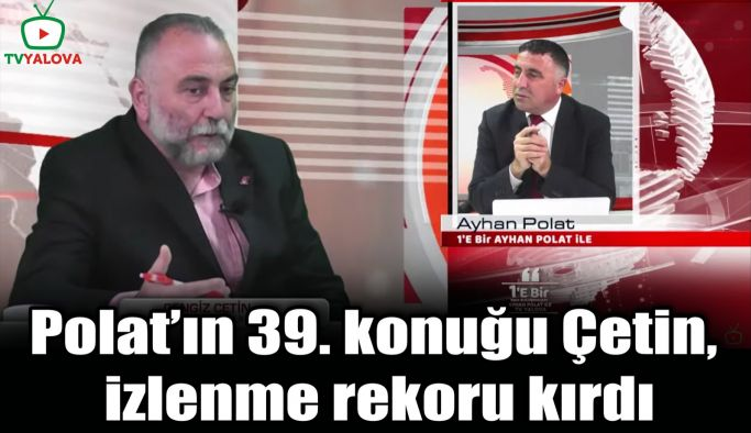 Polat'ın 39. konuğu Çetin, izlenme rekoru kırdı