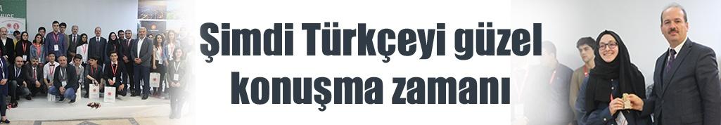 Şimdi Türkçeyi güzel konuşma zamanı