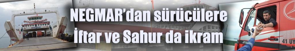 NEGMAR'dan sürücülere İftar ve Sahur da ikram