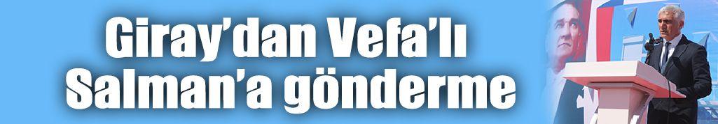 Giray'dan Vefa'lı Salman'a gönderme