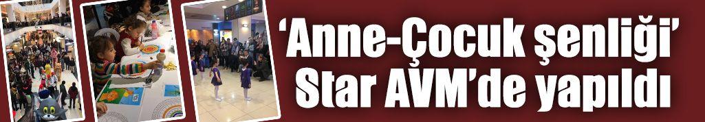 'Anne-Çocuk şenliği' Star AVM'de yapıldı
