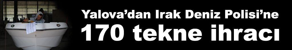 Yalova'dan Irak Deniz Polisi'ne 170 tekne ihracı