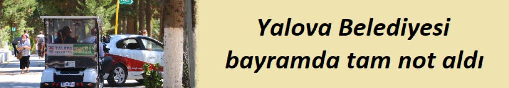 Yalova Belediyesi bayramda tam not aldı