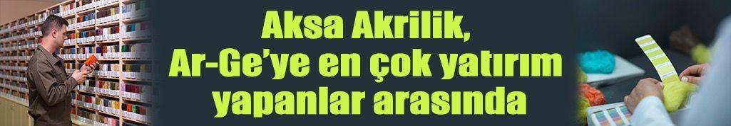 Aksa Akrilik, Ar-Ge'ye en çok yatırım yapanlar arasında