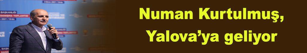 Numan Kurtulmuş, Yalova'ya geliyor