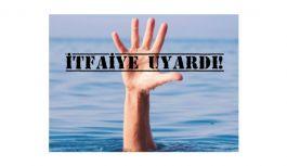 Boğulma riskine karşı dikkat