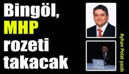 Bingöl, MHP rozeti takacak