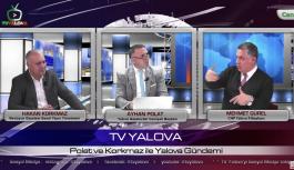 Gürel, TV YALOVA Youtube kanalında gündemi değerlendirdi
