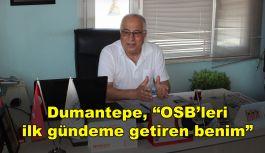 """Dumantepe, """"OSB'leri ilk gündeme getiren benim"""""""