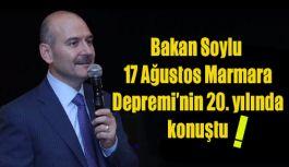 Bakan Soylu 17 Ağustos Marmara Depremi'nin...