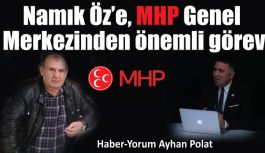 Namık Öz'e, MHP Genel Merkezinden önemli...