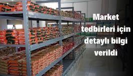 Market tedbirleri için detaylı bilgi verildi
