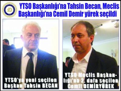 YTSO Başkanı Tahsin Becan, Meclis Başkanı Cemil Demiryürek seçildi