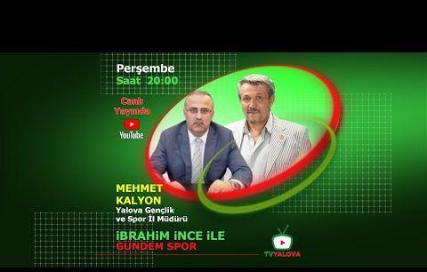 İbrahim İnce ile Gündem Spor - Mehmet Kalyon
