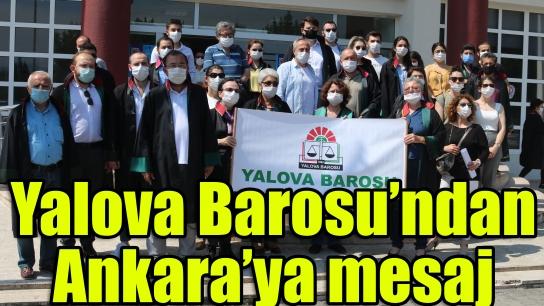 Yalova Barosu'ndan Ankara'ya mesaj